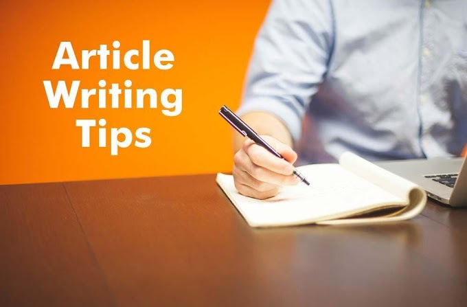 How to Write a Perfect Blog Article Tips