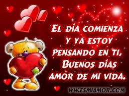 Frases Para El Corazon Buenos Dias Mi Amor Que Tengas Un Dia Muy