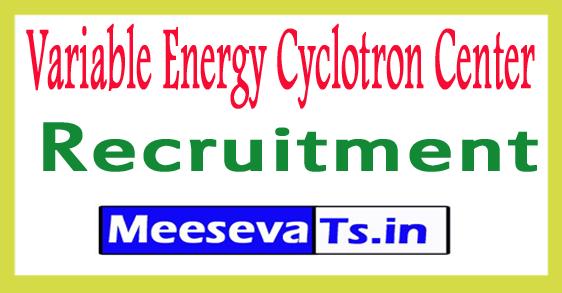 Variable Energy Cyclotron Center VECC Recruitment Notification 2017