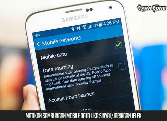 Matikan sambungan mobile data jika sinyal/jaringan jelek