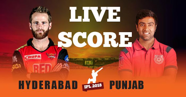 IPL 2018 Match 25 SRH vs KXIP Live Score and Full Scorecard