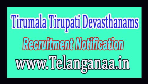 Tirumala Tirupati Devasthanams Recruitment Notification 2017