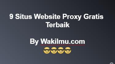 9 Situs Website Proxy Gratis Terbaik