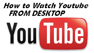 Watch Youtube Videos Desktop