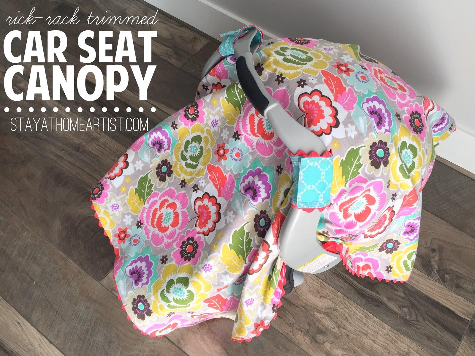 Stayathomeartist Com Rick Rack Trimmed Car Seat Canopy