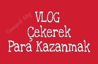 vlog ile para kazanılırmı