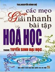 Các Mẹo Giúp Giải Nhanh Bài Tập Hóa Học - Nguyễn Đình Độ