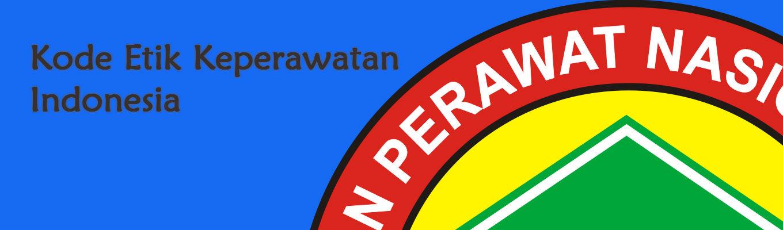 Kode Etik Keperawatan Indonesia Berdasarkan Munas VI PPNI No 09/MUNAS VI/PPNI/2000