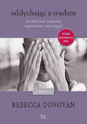"""""""Oddychając z trudem"""" Rebecca Donovan"""