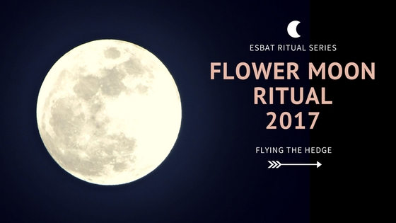 May Flower Moon Ritual 2017