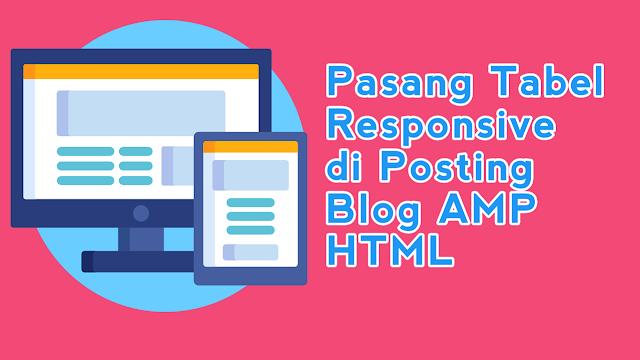 Cara Pasang Tabel Responsiv di Posting Blog AMP HTML