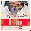 WILLY PAUL & ALAINE - I DO- MP3 DOWNLOAD NOW