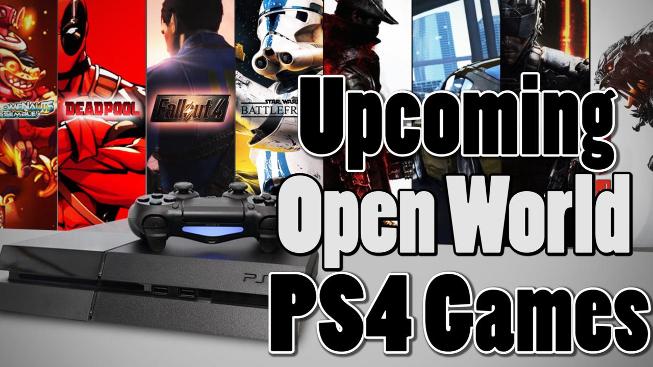 Top Upcoming PS4 Open World Games - VitaBoys | PS Vita Blog, PS Vita