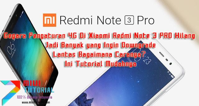 Gegara Pengaturan 4G Di Xiaomi Redmi Note 3 PRO Hilang Jadi Banyak yang Ingin Downgrade: Bagaimana Caranya? Ini Tutorialnya
