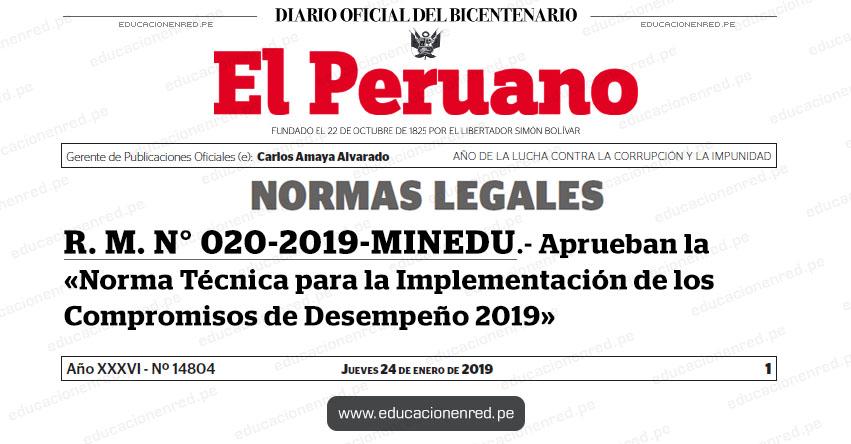 R. M. N° 020-2019-MINEDU - Aprueban la «Norma Técnica para la Implementación de los Compromisos de Desempeño 2019» www.minedu.gob.pe