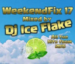 DJ Ice Flake - WeekendFix 17 2018