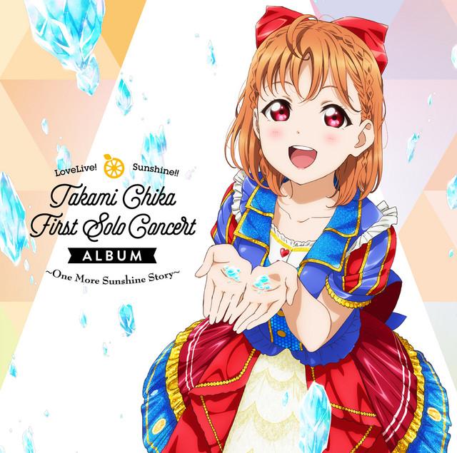 LoveLive! Sunshine!! Chika Takami First Solo Concert ALBUM ~One More Sunshine Story~ [2020.08.01+MP3+RAR]