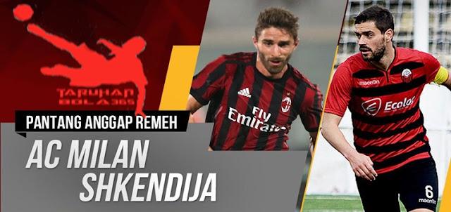 Prediksi Taruhan Bola 365 - AC Milan vs Shkendija 18 Agustus 2017