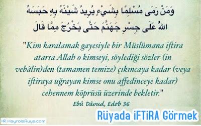 Rüyada iftiranın Görülmesi iftiraya uğramak ve ağlamak iftiraya uğramak ve kurtulmak iftiraya uğramak ve kavga etmek iftiraya maruz kalmak iftiraya uğramak ve ağlamak islami birine iftira atıldığını görmek hırsızlıkla suçlanmak