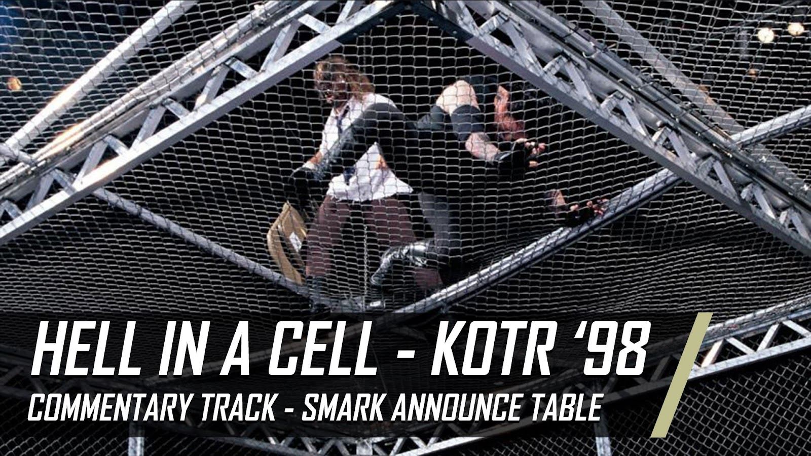 Mick Foley Hell in a Cell Undertaker KOTR 98 commentary Podcast