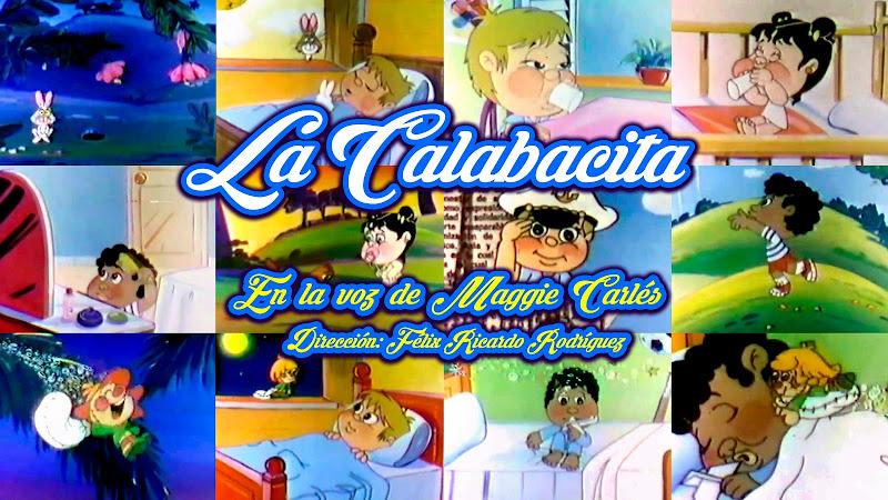 ¨La Calabacita¨ - Maggie Carlés - Videoclip / Dibujo Animado - Dirección: Félix Ricardo Rodríguez. Portal Del Vídeo Clip Cubano