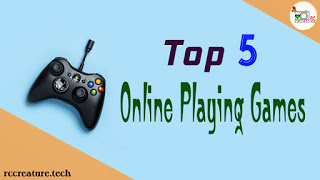Top 5 Online Playing Games (2018)