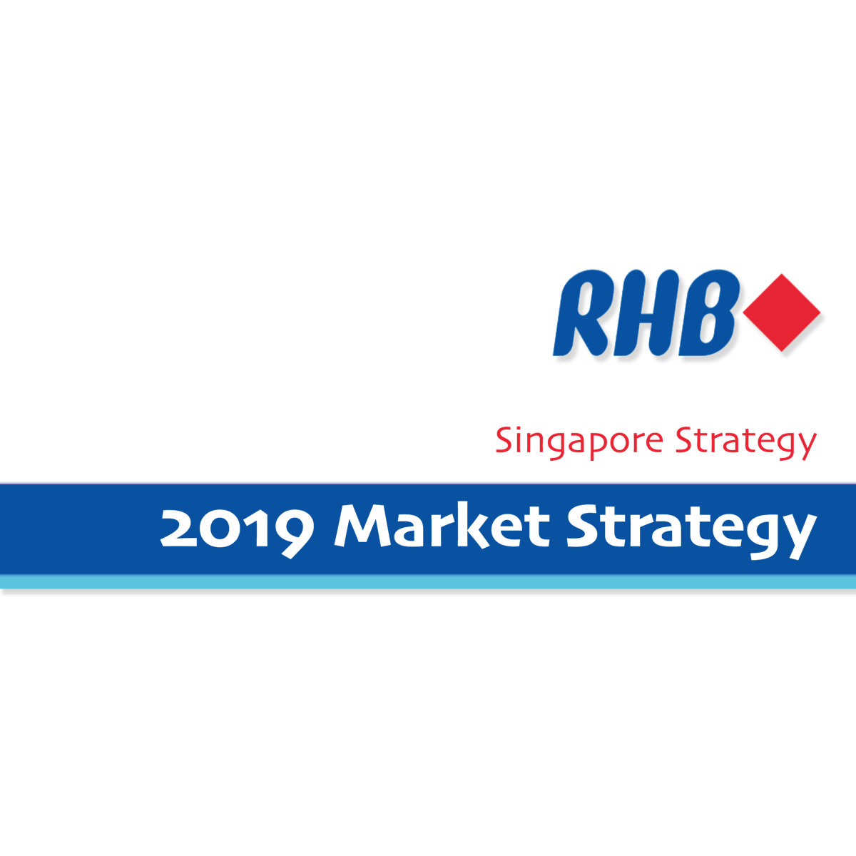 RHB Investment Research 2019 Singapore Market Strategy | SGinvestors.io
