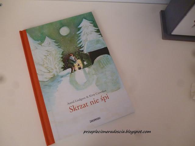 18837b71307b4 Uwielbiam książki z wydawnictwa Zakamarki. Przypominają mi, zupełnie nie  wiem dlaczego, dzieciństwo. Prawdziwe zimy, takie z mroziskiem i śniegiem,  ...