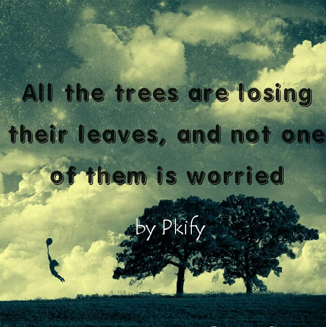 All the trees are losing thier leaves Quotes