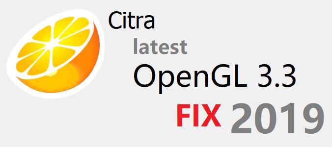 Citra emulator latest openGl 3 3 error fix 2019 build