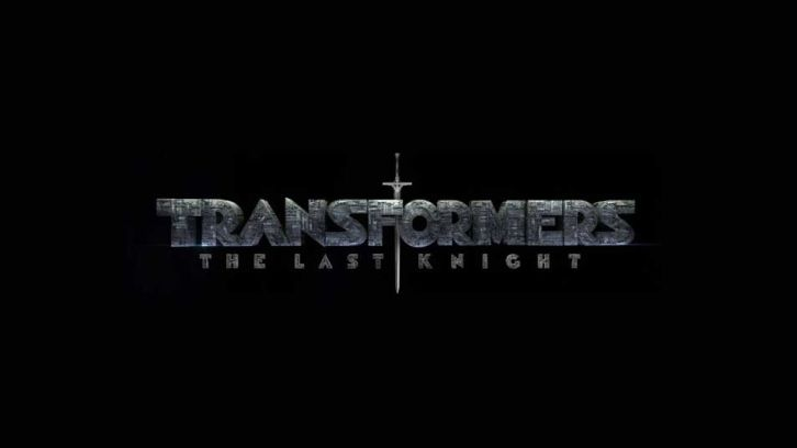 MOVIES: Transformers: The Last Knight - News Roundup *Updated 6th December 2016*