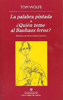 La palabra pintada; & ¿Quién teme al Bauhaus feroz? / Tom Wolfe