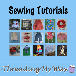 Sewing Tutorials... bags, fabric baskets, for children, sewing skills and techniques, clothing alterations, home decor, quilts ~ Threading My Way