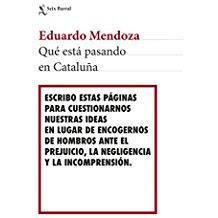 Eduardo Mendoza, qué está pasando en Cataluña?