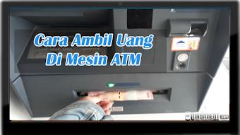 Cara Mengambil Uang di ATM BRI Dengan Mudah dan Aman