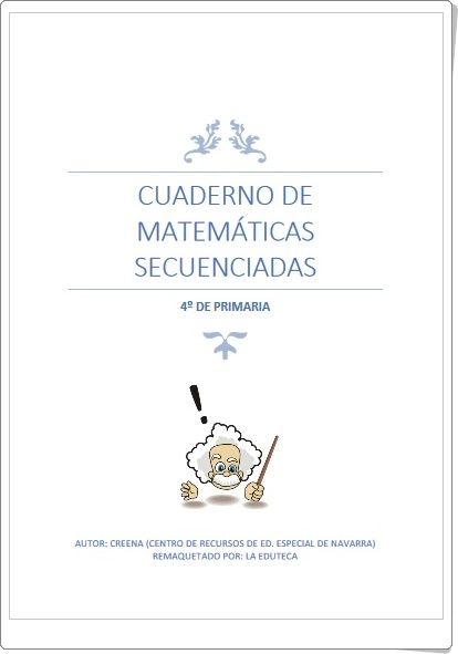 """""""Cuaderno de Matemáticas Secuenciadas de 4º de Primaria"""""""