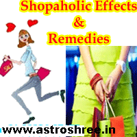 Shopaholics Reasons and Remedies, What is shopaholics, Effects of shopaholics, How to overcome from this habits?, Astrology ways to over come from shopaholic problem, Important tips to live smooth live.