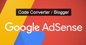 code converter, blogger code converter, adsense code converter, adsense code converter