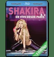 SHAKIRA LIVE FROM PARIS (2011) FULL 1080P HD MKV