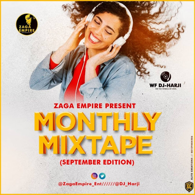 (MIXTAPE) ZAGAEMPIRE X WF DJ HARJI – ZAGAEMPIRE MONTHLY MIXTAPE (SEPTEMBEREDITION) www.mp3made.com.ng