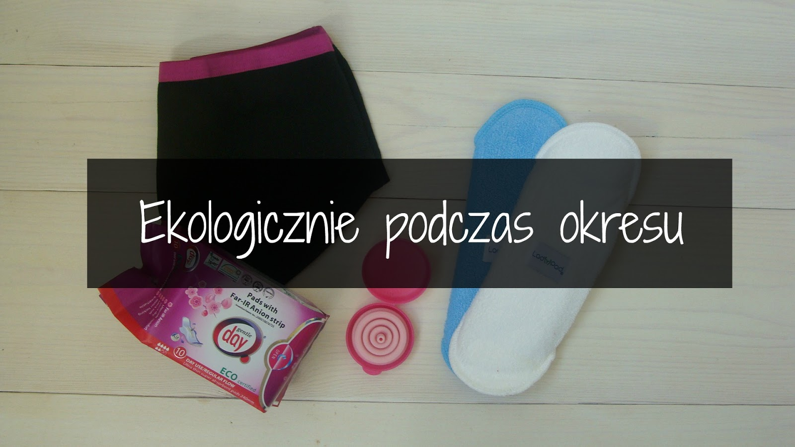 Podpaski wielorazowe, podpaski ekologiczne, wkładki wielorazowe, kubeczek menstruacyjny