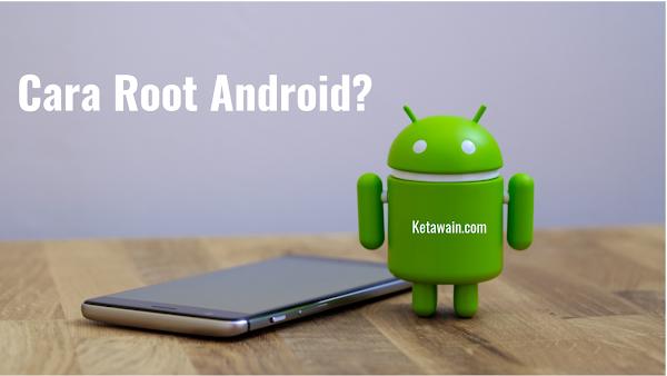 Panduan: 10 Cara Root Android Tanpa PC dan dengan PC