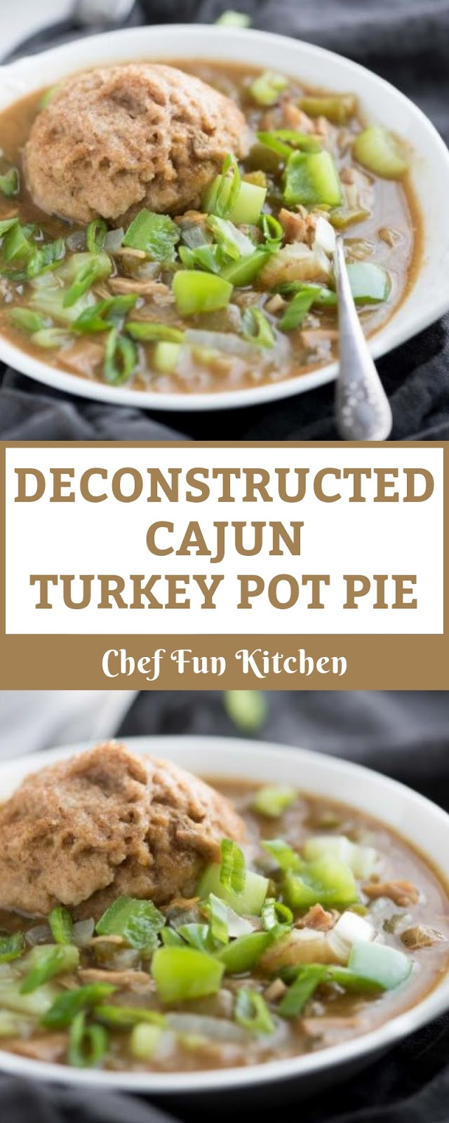 DECONSTRUCTED CAJUN TURKEY POT PIE