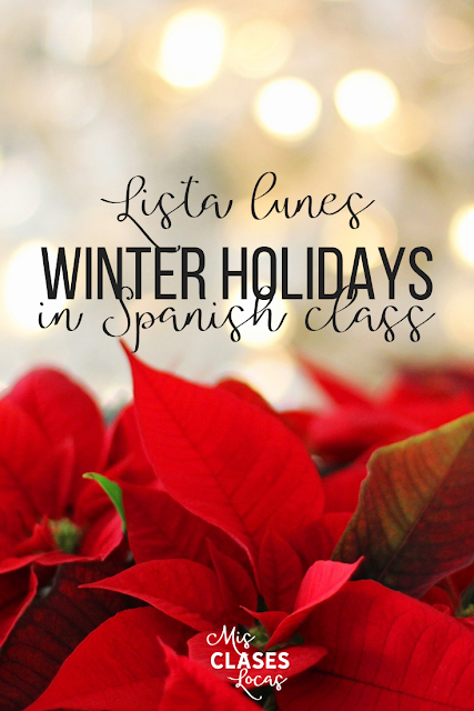 Lista lunes - Winter Holidays in Spanish class - tons of ideas shared by Mis Clases Locas