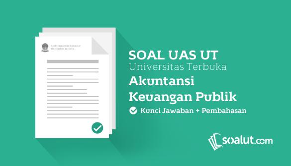 Soal Ujian UT (Universitas Terbuka) Akuntansi Keuangan Publik