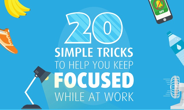 20 simple tricks to help you keep focused while at work