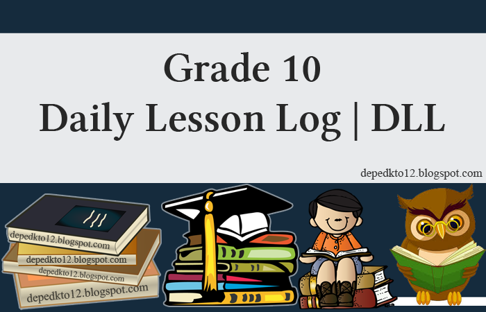 100% Updated 2019 | Grade 10 Daily Lesson Log (Grade 10 DLL)