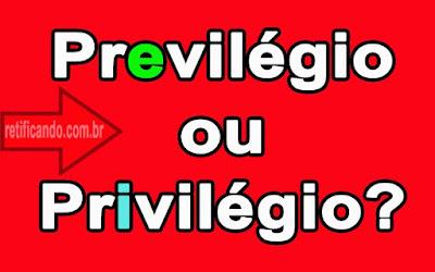 previlegio-ou-privilegio