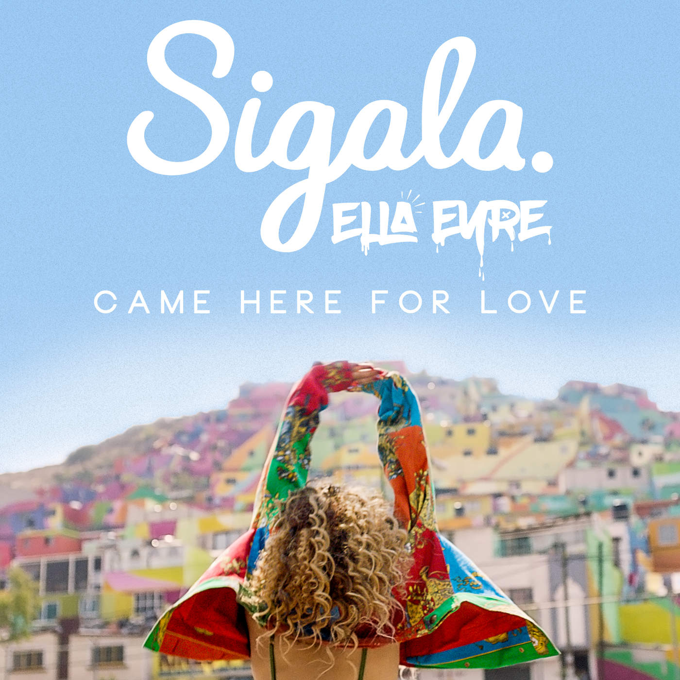 Sigala & Ella Eyre - Came Here For Love - Single Cover