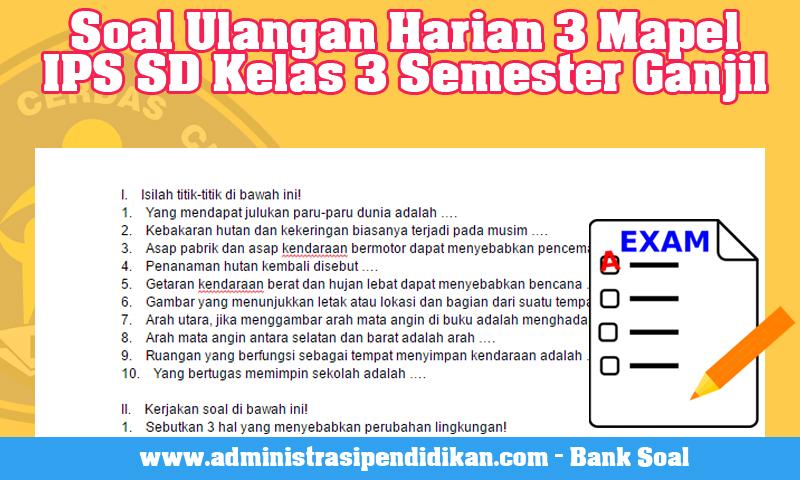 Soal Ulangan Harian 3 Mapel IPS SD Kelas 3 Semester Ganjil